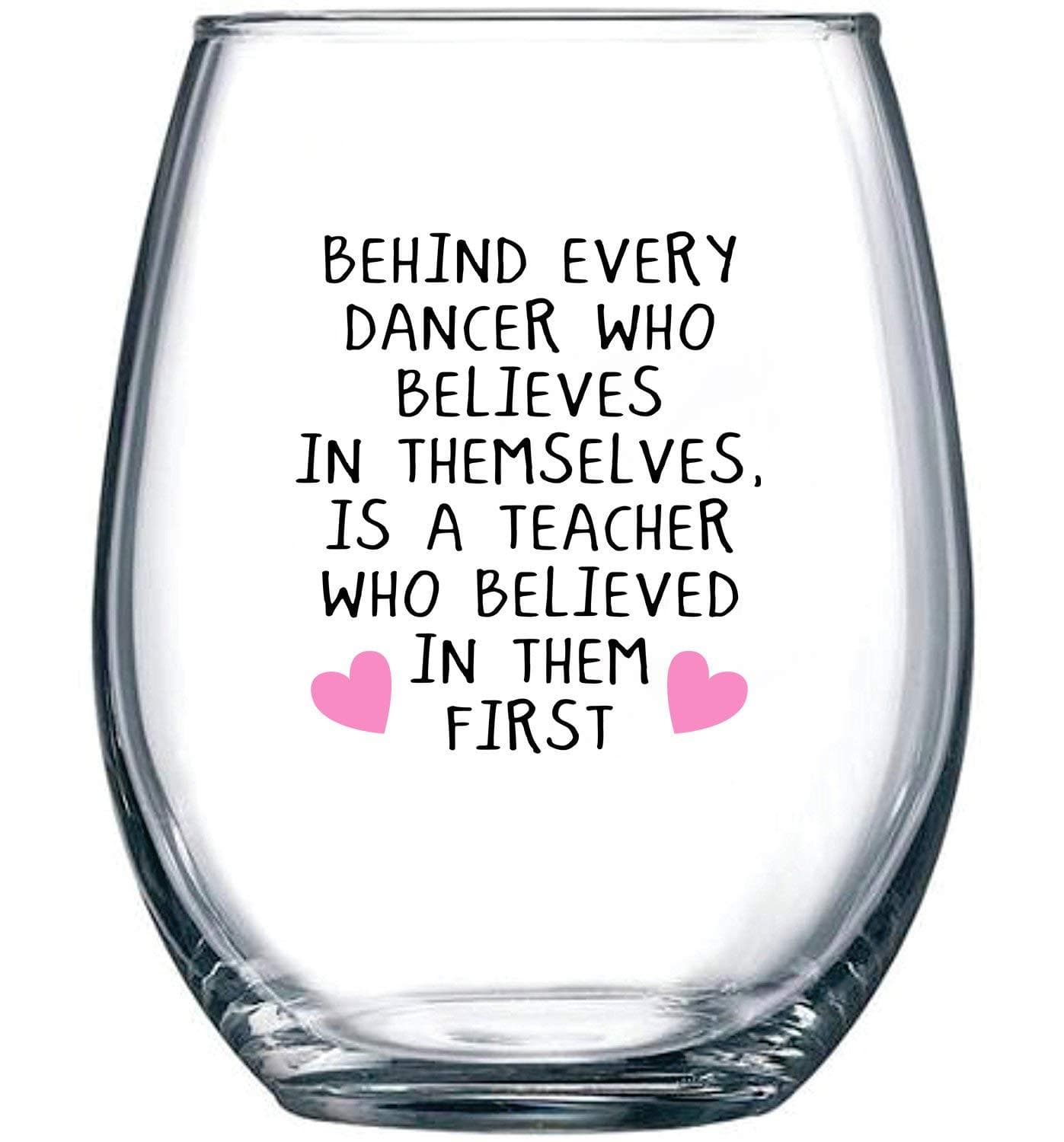 Behind Every Dancer Who Believes in Themselves Wine Glass
