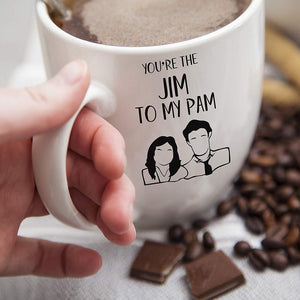 You Are The Pam to My Jim Coffee Mug Set