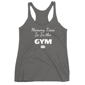 Mommy's Time Is In the Gym - Women's Triblend Racerback Tank