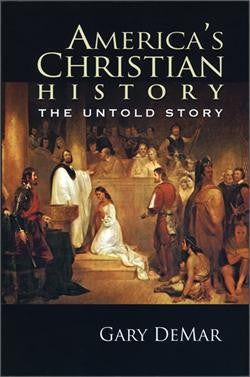America's Christian History: The Untold Story