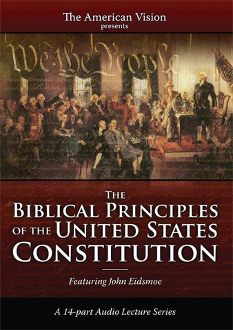 The Biblical Principles of the U.S. Constitution