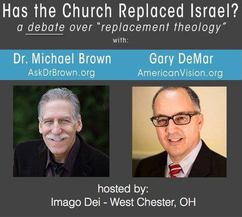 "Dr. Michael Brown v Gary DeMar debate: ""Has the Church Replaced Israel?"""