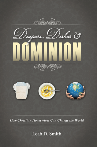 Diapers, Dishes, and Dominion