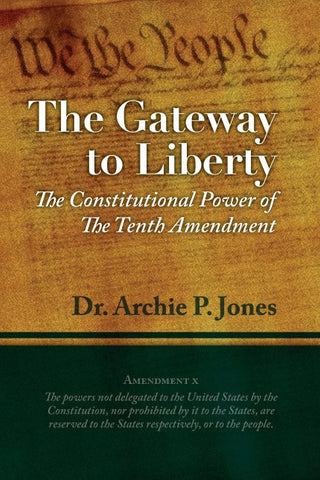 Gateway to Liberty: The Constitutional Power of the 10th Amendment