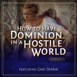 Daniel: How to Have Dominion in a Hostile World
