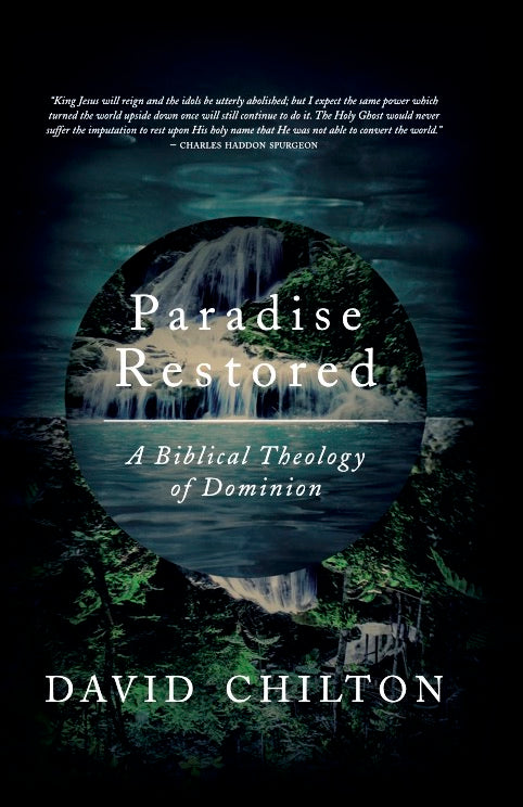 Image of Paradise Restored: A Biblical Theology of Dominion