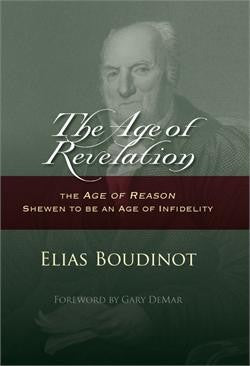 The Age of Revelation: The Age of Reason Shewn to be an Age of Infidelity