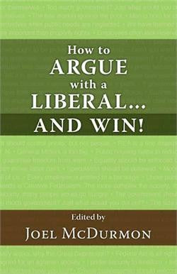 How to Argue with a Liberal...and Win!