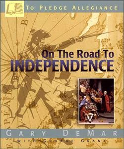 To Pledge Allegiance: On the Road to Independence