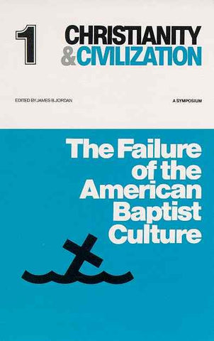 Christianity and Civilization #1 - Failure of the American Baptist Culture