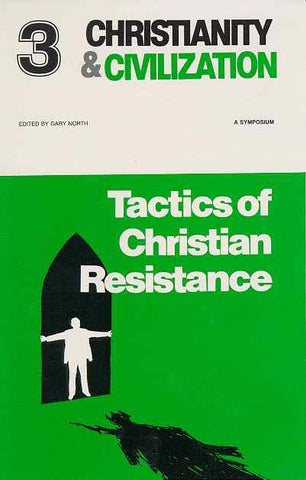 Christianity and Civilization #3 - Tactics of Christian Resistance