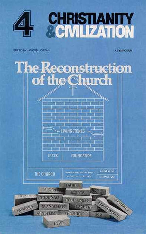 Christianity and Civilization #4 - Reconstruction of the Church