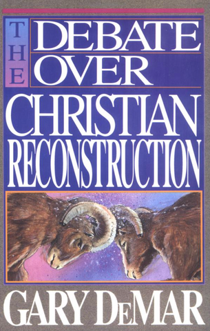 The Debate Over Christian Reconstruction