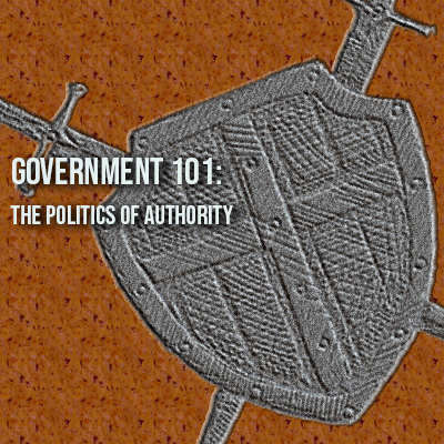 Government 101: The Politics of Authority