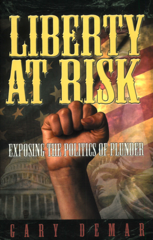 Liberty at Risk: Exposing the Politics of Plunder