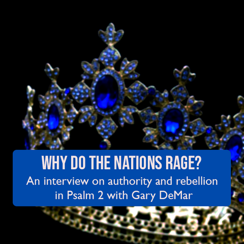 Why Do the Nations Rage?