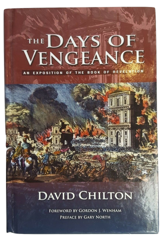 The Days of Vengeance: An Exposition on the Book of Revelation