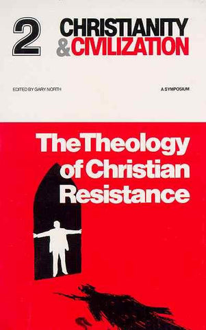 Christianity and Civilization #2 - Theology of Christian Resistance