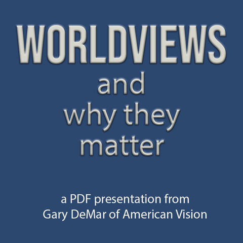 Worldviews and Why They Matter