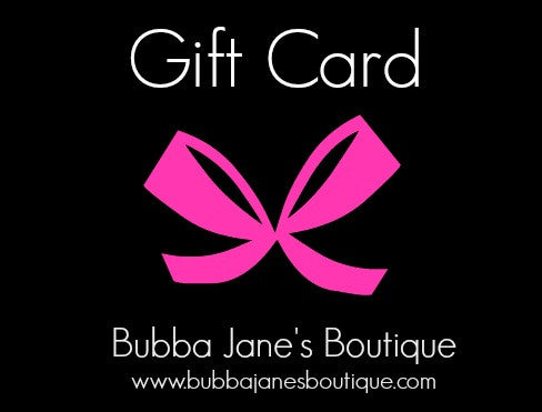 Gift Card - BubbaJane's Boutique