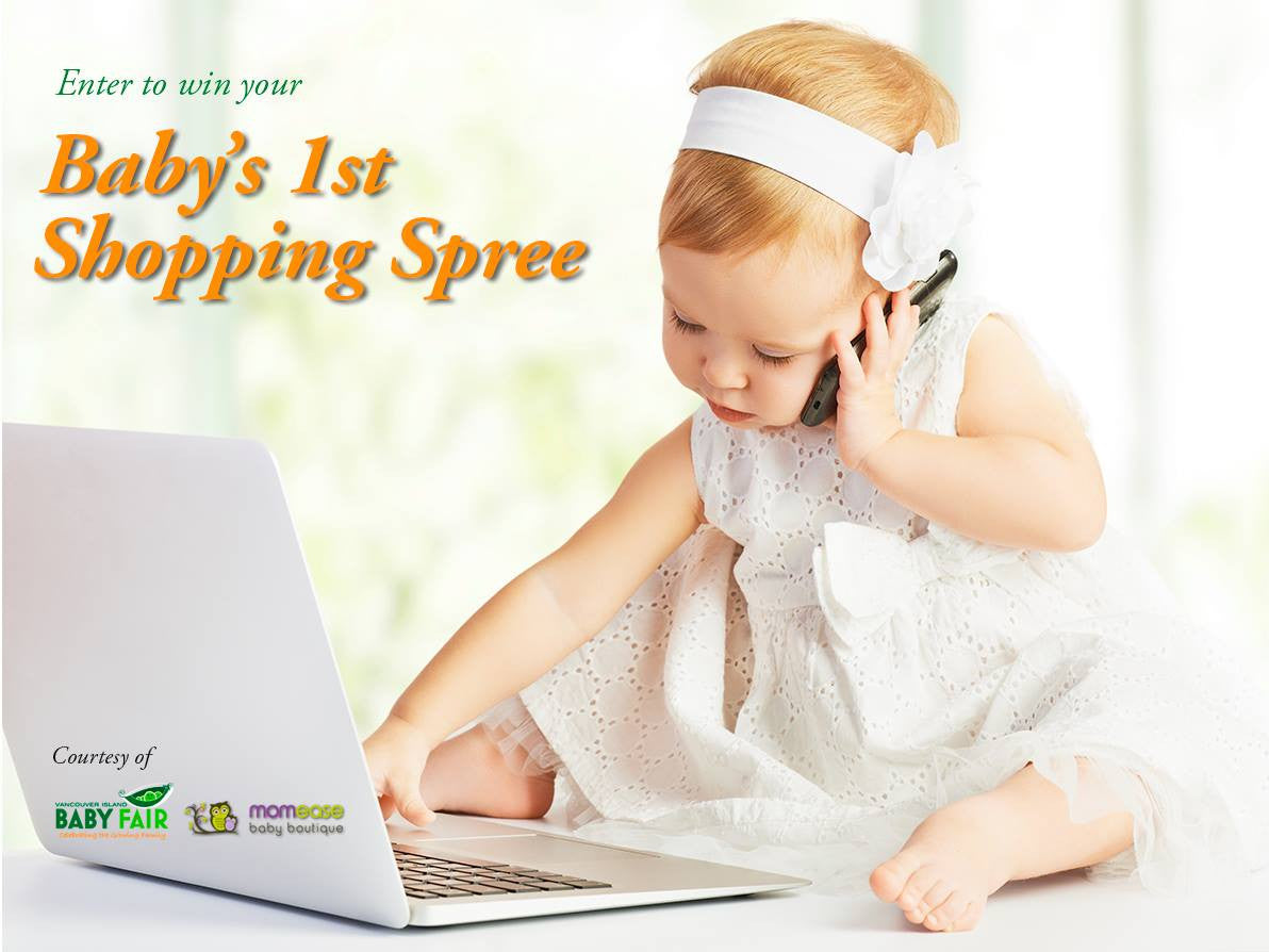 Baby's First Shopping Spree Contest! - with 107.3 KOOL FM, the Vancouver Island Baby Fair & Momease Baby Boutique