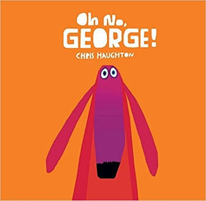 Oh No George! Board Book