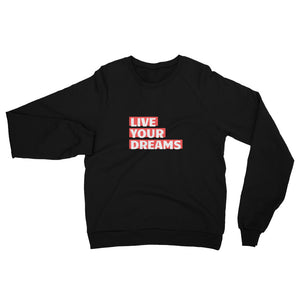 Cobaè | Unisex California Fleece Raglan Sweatshirt | Live Your Dreams