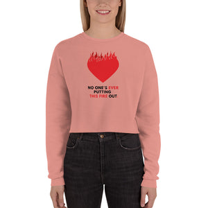 COBE | Crop Sweatshirt - No One's Ever Putting This Fire Out