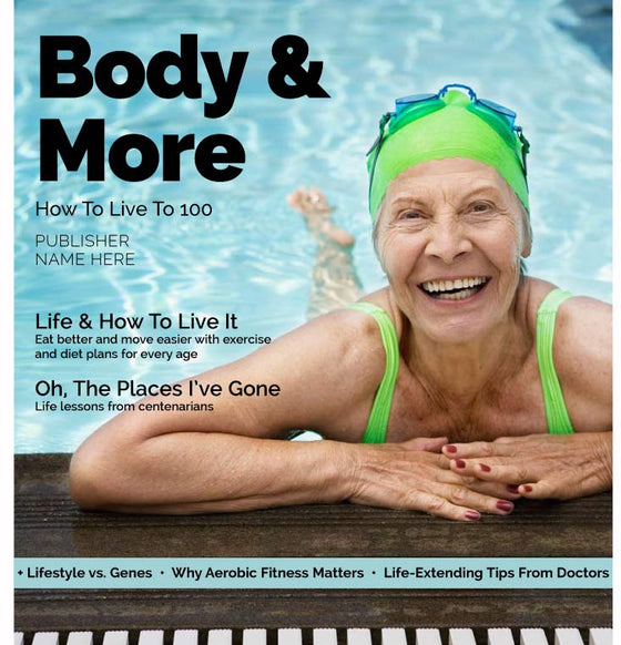 Body & More: How To Live To 100
