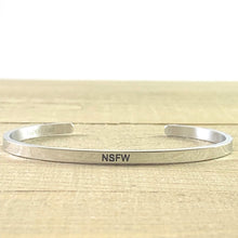 "Load image into Gallery viewer, ""NSFW"" Silver Mantra Cuff Bracelet"