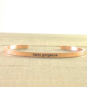 """Hello Gorgeous"" Rose Gold Mantra Cuff Bracelet"