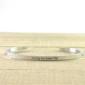 """Living My Best Life"" Silver Mantra Cuff Bracelet"