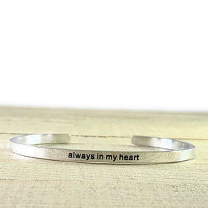 """Always In My Heart"" Silver Mantra Cuff Bracelet"