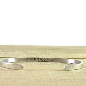 """Keep F'ing Going"" Hidden Message Silver Cuff Bracelet"
