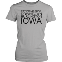 Load image into Gallery viewer, Eat Shop Drink Downtown Burlington Iowa - Extended Sizes