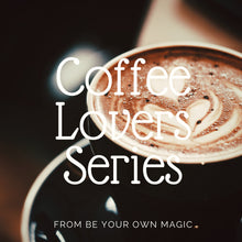 Load image into Gallery viewer, Coffee Lovers Series