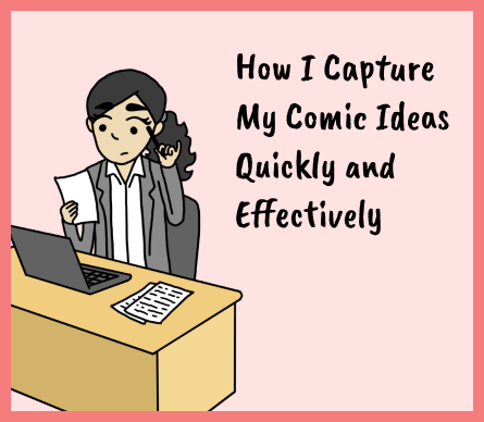 How I Organize and Capture My Comic Ideas Quickly and Effectively (aka My Love Letter to Airtable)