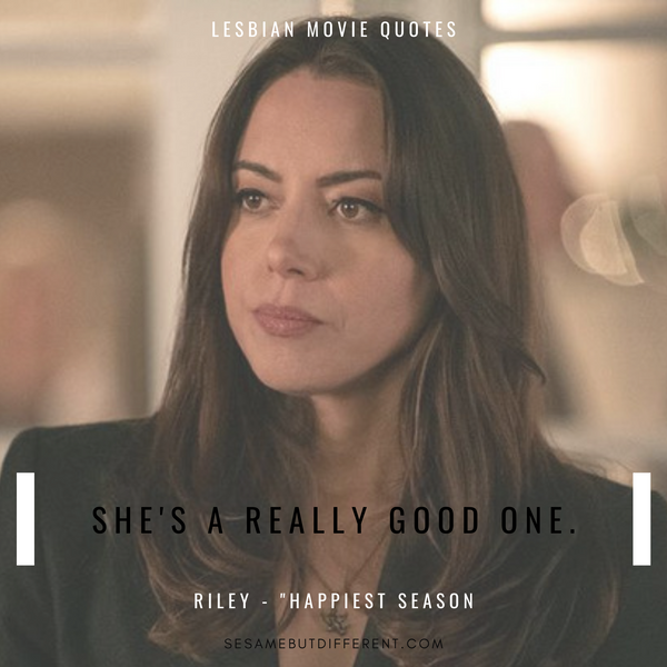 Happiest Season Best Movie Quotes from Riley