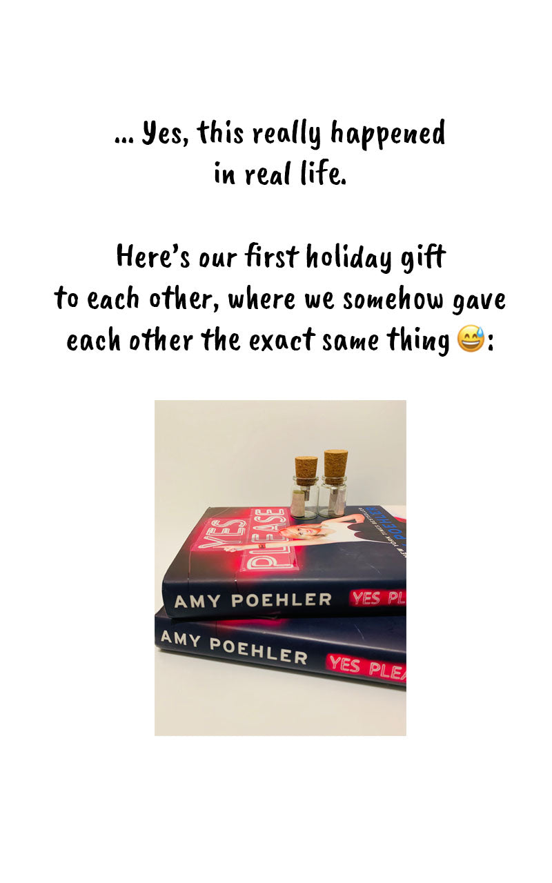 Yes, Poppy and I exchanged the EXACT SAME GIFTS during our first holiday together, which was kind of creepy haha 😂.... but we love this time of year because we've shared some sweet (and not identical) gifts throughout the years.   If you need some inspiration, check out this blog Poppy wrote on cute & thoughtful gift ideas!: http://bit.ly/2sq71Cj