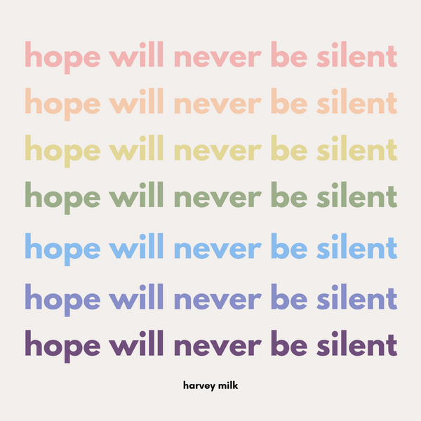 Hope will never be silent harvey milk quotes lgbtq pride