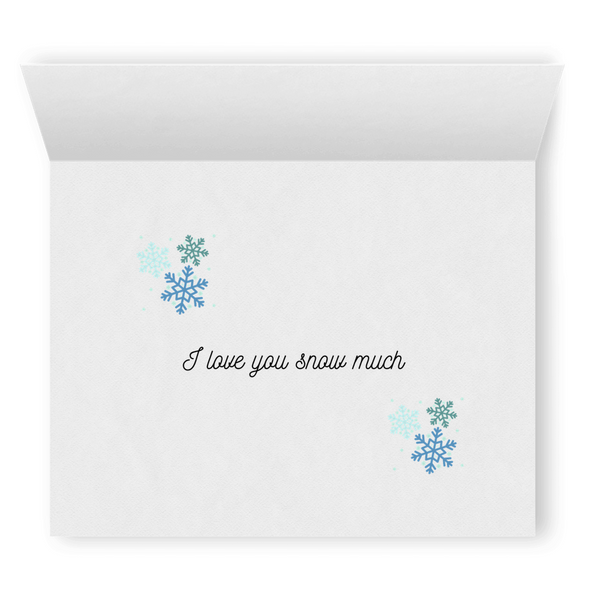 I Love You Snow Much | Cute Punny Christmas Card | Lesbian Holiday & Christmas Greeting Cards