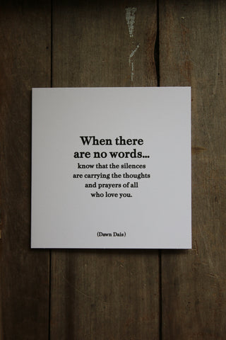 Quotable Card - When there are no words...