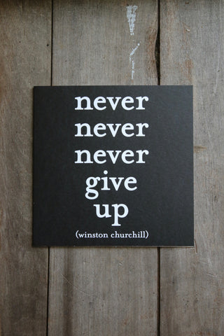 Quotable Card -  Never Give Up