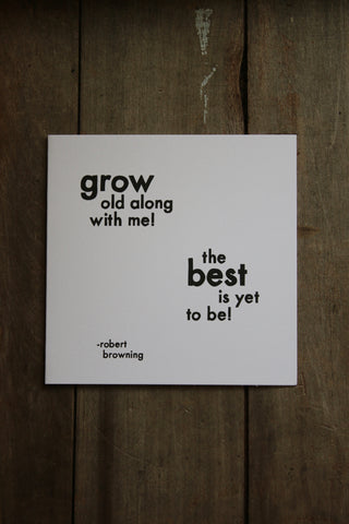 Quotable Card -  Grow Old Along with Me
