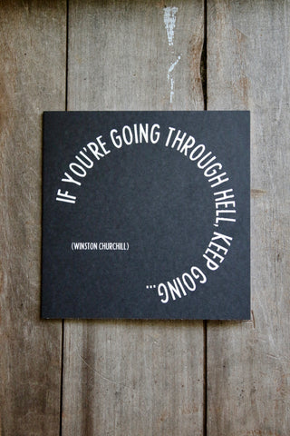 Quotable Card - If you are going through hell...