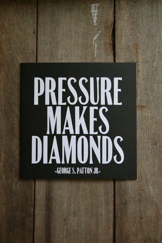 Quotable Card - Pressure Makes Diamonds