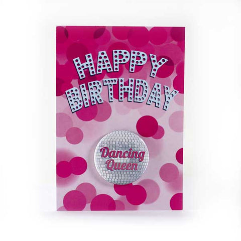 Happy Birthday Dancing Queen - Button Greeting Card