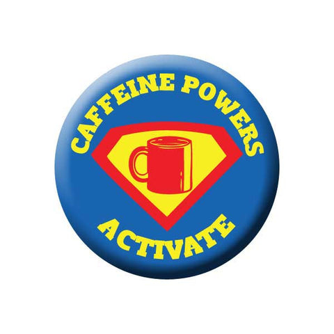 Caffeine Powers Activate, Blue Red Yellow, Coffee Buttons Collection from People Power Press