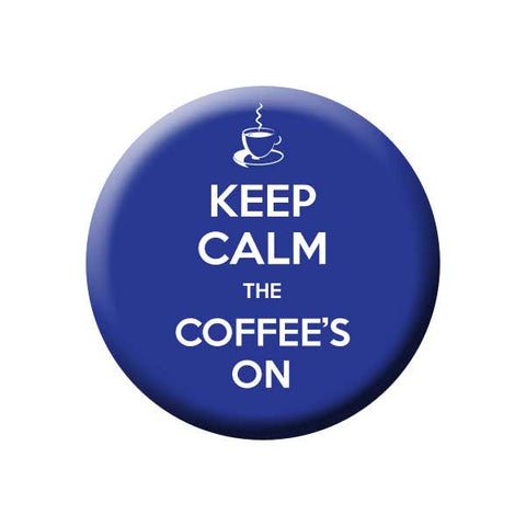 Keep Calm The Coffee's On, Blue, Coffee Buttons Collection from People Power Press