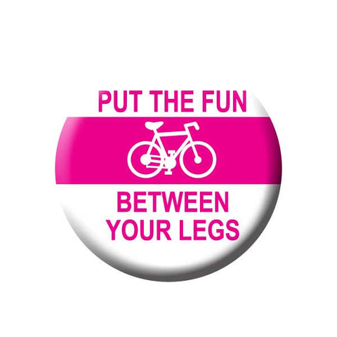 Put The Fun Between Your Legs, Pink, Bicycle Buttons Collection from People Power Press